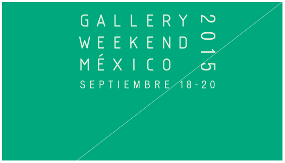 Gallery Weekend Mexico 2015 2